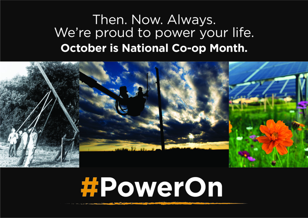Then. Now. Always. We're proud to power your life. October is National Co-op Month. #PowerOn