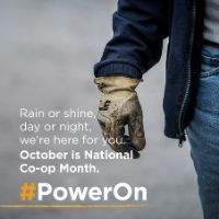 Rain or shine, day or night, we're here for you. October is National Co-op Month. #PowerOn