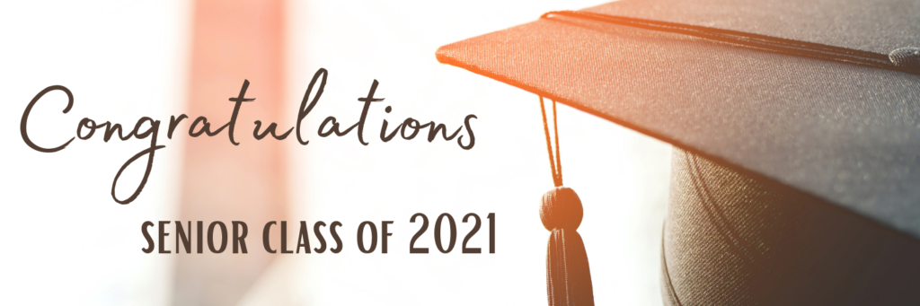 Congratulations senior class of 2021