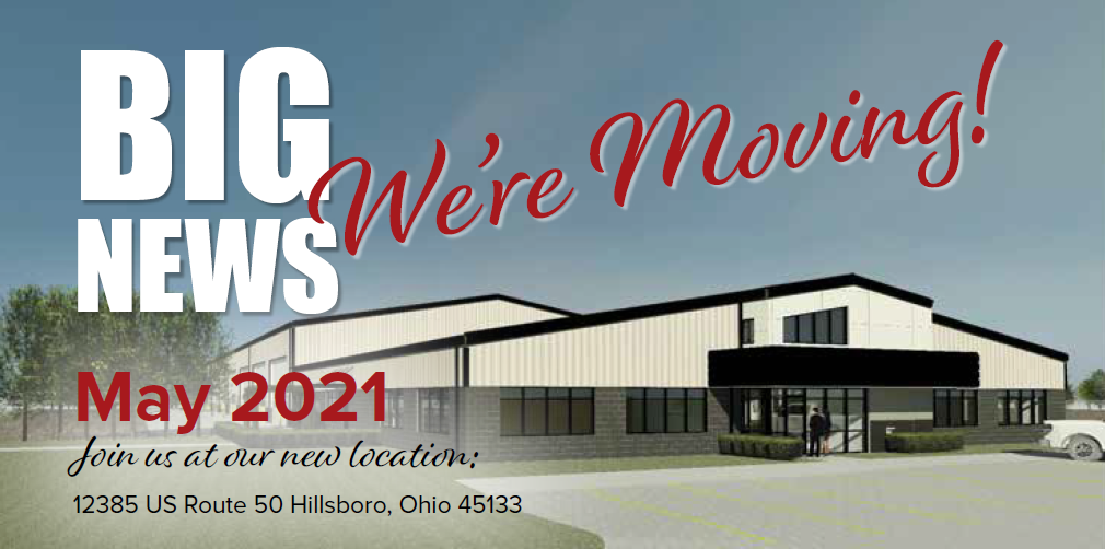 Big News We're Moving. May 2021. Join us at our new location: 12385 US Route 50 Hillsboro Ohio 45133