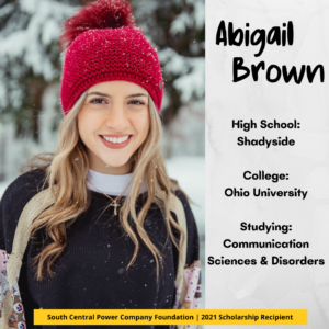 Abigail Brown: High School: Shadyside College: Ohio University Studying: Communication Sciences & Disorders