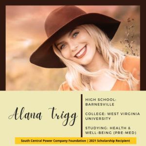 Alana Trigg: High School: Barnesville College: West Virginia University Studying: Health & Well-Being (Pre-Med)