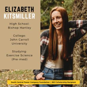 Elizabeth Kitsmiller: High School: Bishop Hartley College: John Carroll University Studying: Exercise Science (Pre-med)