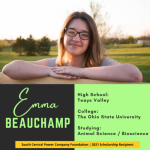 Emma Beauchamp: High School: Teays Valley College: The Ohio State University Studying: Animal Science / Bioscience