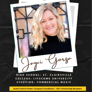 Jayci Gorza: High School: St. Clairsville College: Lipscomb University Studying: commercial music