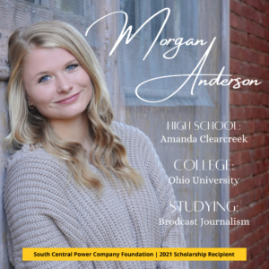 Morgan Anderson: High School: Amanda Clearcreek College: Ohio University Studying: Brodcast Journalism